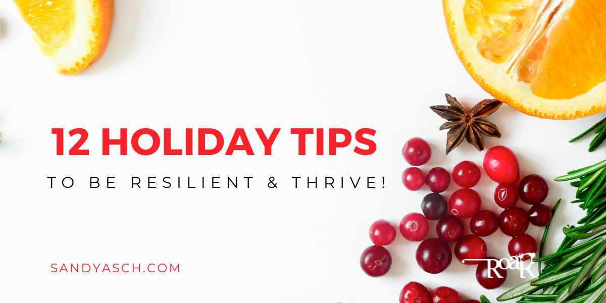 12 Holiday Tips to Be Resilient & Thrive